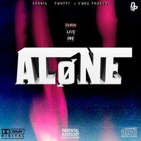 ALONE FREESTYLE Ft. Donnie Purpp (prod by.YungProfit)