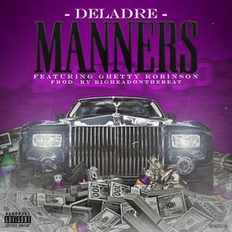 DELADRE - Manners (Prod. by Bigheadonthebeat) Cover Art