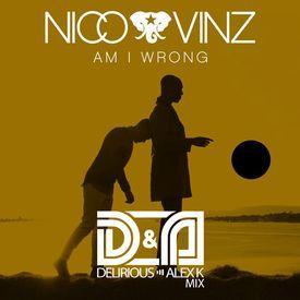 Am I Wrong (Delirious & Alex K Mix)