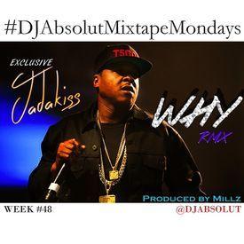 Why (Unreleased Remix) #MixtapeMondays