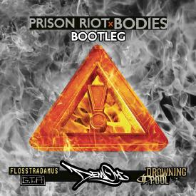 Prison Riot x Bodies (DemOh Bootleg)