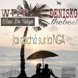 DENISKG - J'ai Coché Sur La Nga feat DENISKG Cover Art