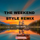 The weekend style remix (rap version)