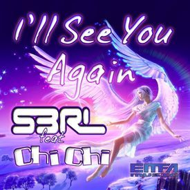 Ill See You Again feat Chi Chi