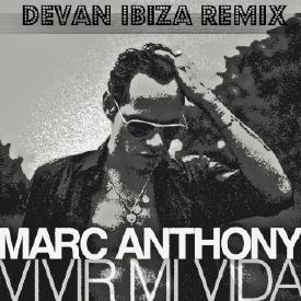 Vivir Mi Vida ( Devan Ibiza Remix )