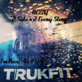 """Dezzy - """"2 Side's 2 Every Story"""" Cover Art"""