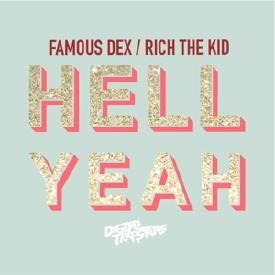 Hell Yeah (ft Famous Dex)