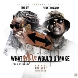 What Move Would U Make ft PeeWeeLongWay