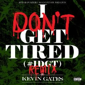 I Don't Get Tired (#IDGT) Remix