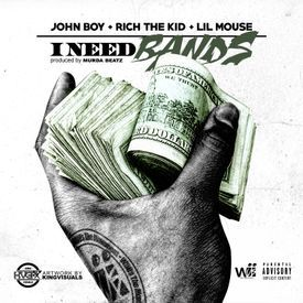 John Boy ft Rich the Kid x Lil Mouse - I Need Bandz (Prod by Murda)