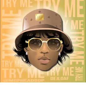 Try Me Remix by Dej Loaf ft. Ty$, Jake&Papa, RJ & YG (GoonMix)