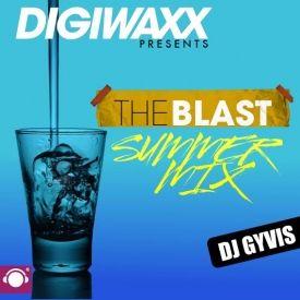 Digiwaxx - THE BLAST: SUMMER MIX Cover Art