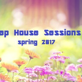 Deep House Sessions - Spring  '17