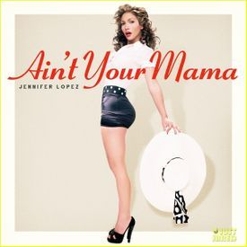 ain't your mama remix