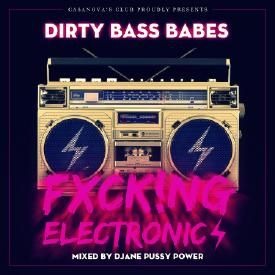 DIRTY BASS BABES - FXCK!NG ELECTRONIC (PART2) - mixed by Djane Pussy Power