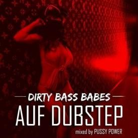 DJANE PUSSY POWER - DIRTY BASS BABES AUF DUBSTEP (PART 1)