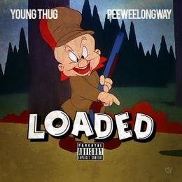 young thug & peewee longway - loaded