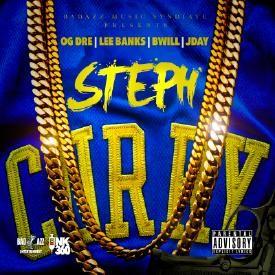 Steph Curry (Feat. OG Dre, B. Will & JDay) [Prod. Chophouse]