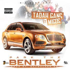 Park The Bentley Ft. Migos (Prod. by Skywalker OG)
