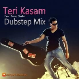 Teri Kasam Ft. Falak Shabir (Dubstep Mix)