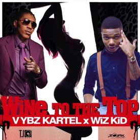 Vybz Kartel ft Wiz Kid - Wine To Di Top - Feb 2017