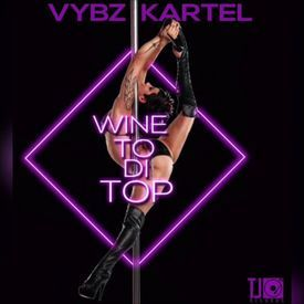 Vybz Kartel - Wine To Di Top - January 2017