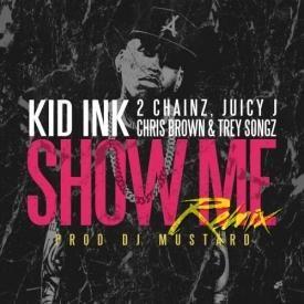 Show Me (Remix) (feat. Chris Brown, Trey Songz, 2 Chainz & Juicy J)