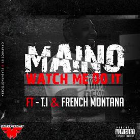 Watch Me Do It (feat. T.I. & French Montana)