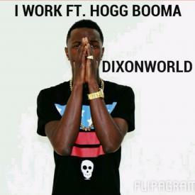 Dixon World Feat. Hogg Booma-I Work