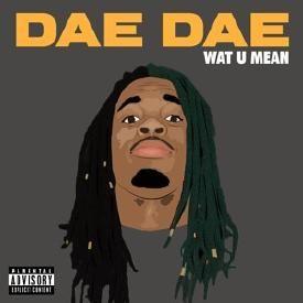 Wat U Mean (Aye, Aye, Aye)