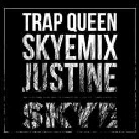 Trap Queen (Skye Mix)