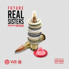 Real Sisters (Prod. By Zaytoven)