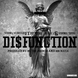 Young Scooter - Disfunction Feat. Future, Juicy J, & Young Thug