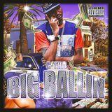 DJ 1Hunnit - Big Ballin Cover Art