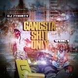 dj 7thirty - GANGSTA SH!T ONLY VOL.1 Cover Art