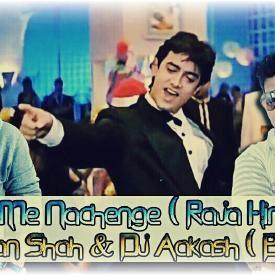 Tere Ishq Me Nachenge ( Raja Hindustani ) - Mix By Dj Sultan Shah & Dj Aaka