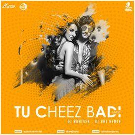 Cheez Badi Hai Mast (Remix) Dj Abhisek.Dj Raj