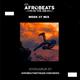 Afrobeats in the AM Week 7 Mix