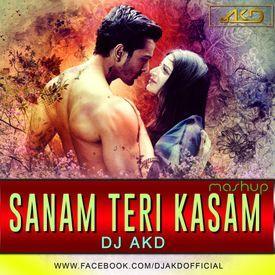 DJ AKD - Sanam Teri Kasam [Mashup]_320Kbps