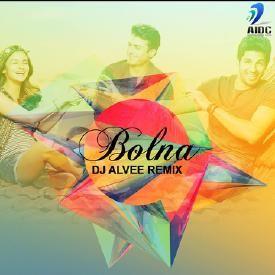 Bolna - Kapoor & Sons (Remix) - DJ Alvee