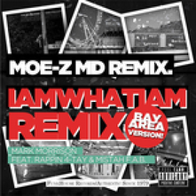 I Am What I Am (Moe-Z MD Bay Remix)