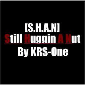 Still Huggin A Nut (S.H.A.N)
