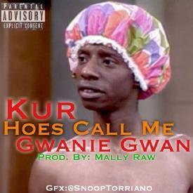 Hoes Call Me Gwanie Gwan