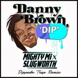 Dip (Mighty Mi & Slugworth Dipped'n Trap Mix)