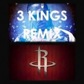 3 Kings (Houston Rocket Remix)