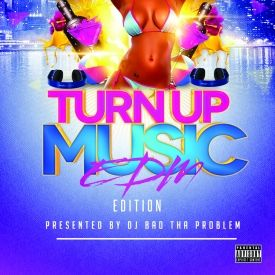 DJ BAD THA PROBLEM - Turn Up Music [EDM Edition] Cover Art