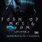 DJ BAD THA PROBLEM - Turn Up Music [EDM Edition] Vol. 8 Cover Art