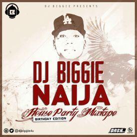 DJ BIGGIE NAIJA HOUSE PARTY MIXTAPE 2017.mp3