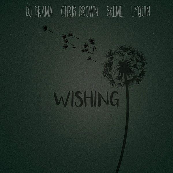 Wishing (Instrumental) by DJ Drama Ft  Chris Brown, Skeme