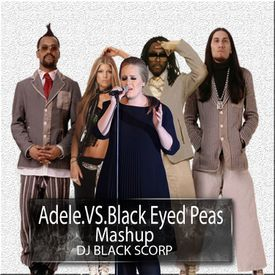 Adele.VS. Black Eyed Peas  (Mashup)